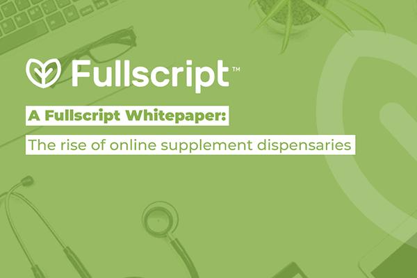 Text describing Fullscript Whitepaper