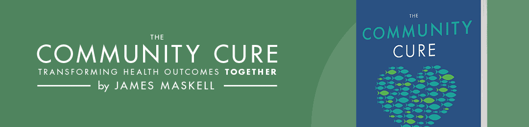 banner image for James Maskell's new book, The Community Cure